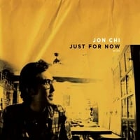 Jon Chi | Just for Now