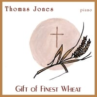 Thomas Jones | Gift of Finest Wheat