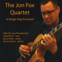 The Jon Fox Quartet | A Single Step Forward