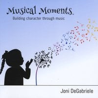 Joni DeGabriele | Musical Moments: Building Character Through Music