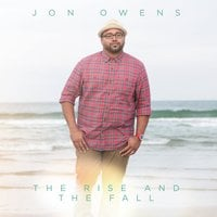 Jon Owens | The Rise and the Fall