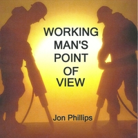 Jon Phillips | Working Man's Point of View
