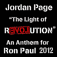 Jordan Page | The Light of Revolution (Ron Paul 2012)