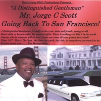 "Jorge C Scott | ""A Distinguished Gentleman"" Mr. Jorge C Scott Going Back To San Francisco"