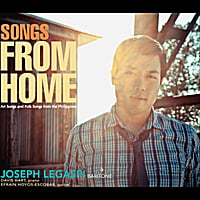 Joseph Legaspi, Davis Hart & Efrain Hoyos Escobar | Songs From Home: Art Songs and Folk Songs from the Philippines