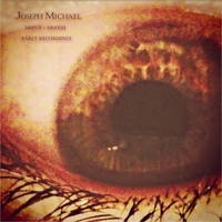 Joseph Michael | MMVII - MMXIII: Early Recordings