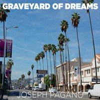 Joseph Pagano | Graveyard of Dreams