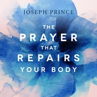 Joseph Prince | The Prayer That Repairs Your Body