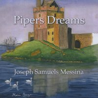 Joseph Samuels Messina | Pipers Dreams
