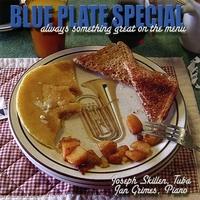 Joseph Skillen | Blue Plate Special - Always Something Great