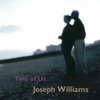 JOSEPH WILLIAMS: Two of Us