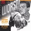JOSH ALAN: The Worst!