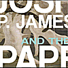 Joshua P. James and the Paper Planes: Please, Please