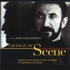 Josu Gallastegui: Change of Scene: Spanish & Latin American Music Arranged for Ballet Barre and Center