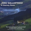 Josu Gallastegui: A Journey Home: Music from the Basque Country Arranged for Ballet Barre and Center