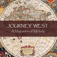 Journey West | Journey West: A Migration of Melody