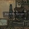 Joy Kills Sorrow: This Unknown Science