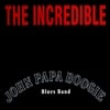 John Papa Boogie: The incredible