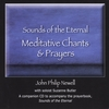 J. PHILIP NEWELL: Sounds of the Eternal: Meditative Chants and Prayers