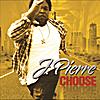 J. Pierre: Choose