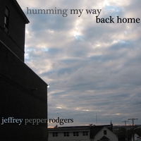 Jeffrey Pepper Rodgers | Humming My Way Back Home