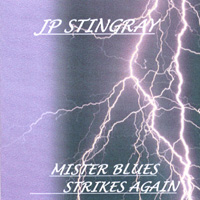 JP Stingray | Mister Blues Strikes Again