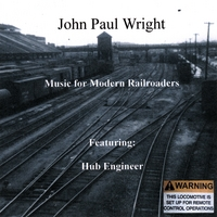 John Paul Wright | Music For Modern Railroaders