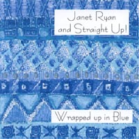 Janet Ryan and Straight Up! | Wrapped Up In Blue
