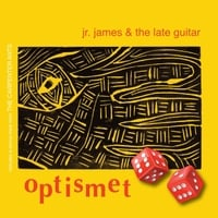 Jr James & the Late Guitar & The Carpenter Ants | Optismet