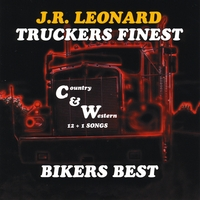 J.R. Leonard : Truckers Finest - Bikers Best