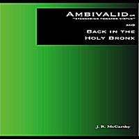 JR McCarthy | Ambivalid and Back In The Holy Bronx