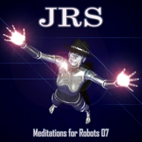 JRS | Meditations for Robots 07