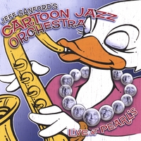 Jeff Sanford's Cartoon Jazz Orchestra | Live At Pearl's