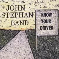 John Stephan Band | Know Your Driver
