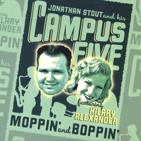 Jonathan Stout And His Campus Five & Hilary Alexander | Moppin' And Boppin'
