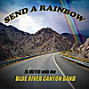 Js Meyer and the Blue River Canyon Band: Send A Rainbow