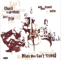 John Stowell w/ Chuck Marohnic Trio | White Men Can't Monk