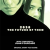 Juan Fourcade: 2038: The Future of Them