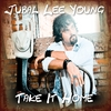 Jubal Lee Young: Take It Home