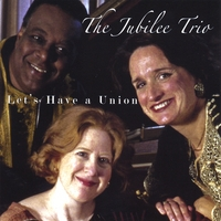 The Jubilee Trio | Let's Have a Union