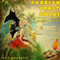 Jude Gwynaire | Passion Fruit Sushi (Salty's Exotic Holiday Dream)