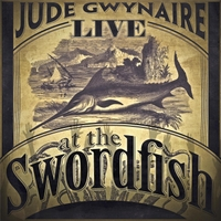Jude Gwynaire | Live at the Swordfish