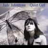 Jude Johnstone: Quiet Girl