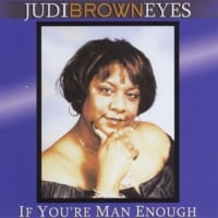 Judi Brown Eyes | If You're Man Enough