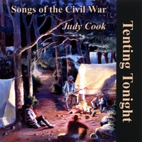Judy Cook | Tenting Tonight: Songs of the Civil War