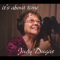 Judy Dugas | It's About Time