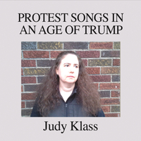 Judy Klass | Protest Songs in an Age of Trump