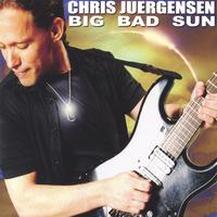 Chris Juergensen | Big Bad Sun
