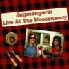 Jugmongers: Jugmongers: Live At The Hootenanny
