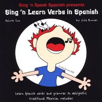 Julia Burnier | Sing 'n Learn Verbs in Spanish, Vol. 2